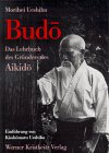 Budo, das Lehrbuch des Gründers des Aikido
